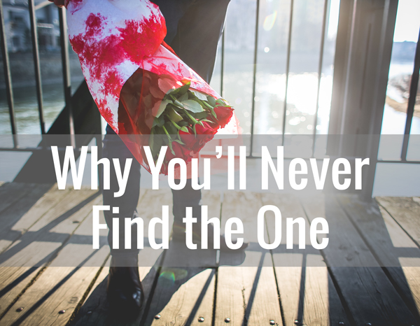 Why-You'll-Never-Find-'The-One'