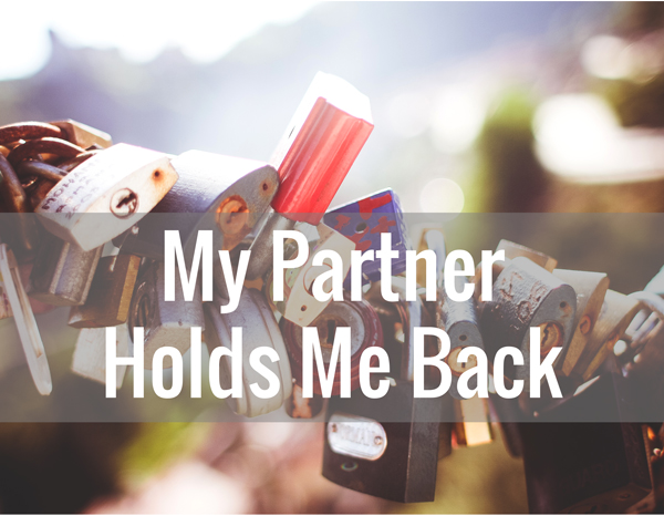 My-partner-holds-me-back