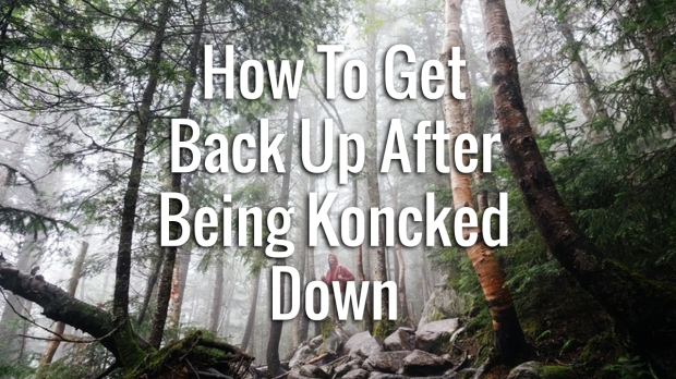 how to get back up after getting knocked down