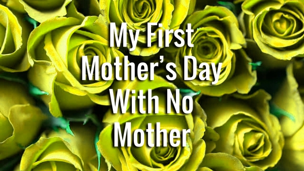 mother's day no mother